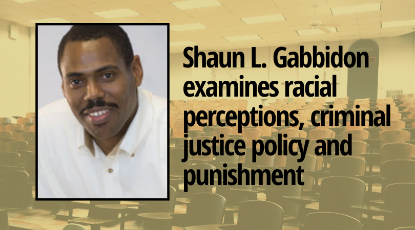 The October Wilder School Doctoral Lecture Series in Public Policy featured Shaun L. Gabbidon, a Distinguished Professor of Criminal Justice at Penn State Harrisburg and examined the connection between racial perceptions, criminal justice policy and punishment.